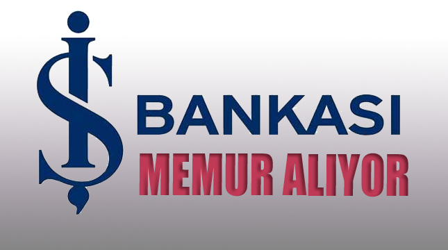 Türkiye İş Bankası Memur Alım İlanı